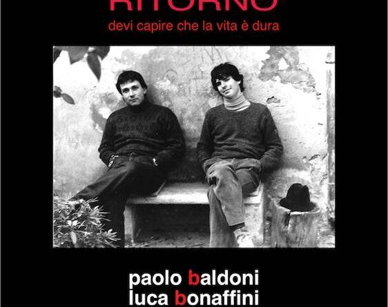 """""""Ritorno"""" l'album di Paolo Baldoni e Luca Bonaffini 40 anni dopo"""
